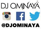 DJ OMINAYA IG LIVE MIX AFRO BEATS.CARIBBEAN.HOUSE.TRAP