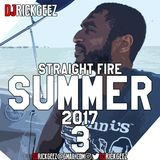STRAIGHT FIRE SUMMER 2017 PT 3