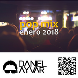 DJ Daniel Ayvar - Pop Mix Enero 2018