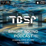 DIMA [PLAN] - The Bright Sound Podcast 041