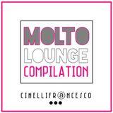 ::: CINELLI FRANCESCO - MOLTO LOUNGE Compilation :::