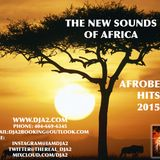 THE NEW SOUNDS OF AFRICA: AFROBEATS HITS 20152