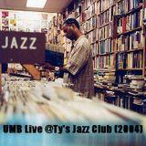 Live @Ty's Jazz Club (2004)