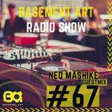 Basement Art 67 | Guestmix by Neo Mashike
