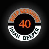 Deep Sessions Radioshow | Episode 40 | by Iman Deeper