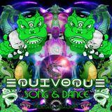 EQUiV0QUE - Song & Dance