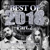 Best Of 2018 Mix Part.2 Mixed By DJ J'$ a.k.a NEXT