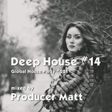 Deep House 14 - Global House Party No.221 mix