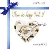 """Slow & Sexy Vol.2"" White Day Mix 2K15 Mar. 14th"
