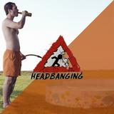 Headbanging - 26.10.2017 - Pipi , pipi , bière , bière !