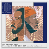 LOS BANGELES RADIO on Operator - 8th December 2018 - Dagger DX & Urvinho
