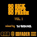 """SO SICK SO DOPE SO FRESH VOL.1"" MIXED DJ ENDUKE"
