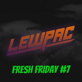 Lewpac - Fresh Friday #7 - Live Twitch.tv Mix - 18/12/15