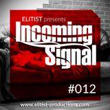 012# ELITIST presents INCOMING SIGNAL