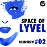 SPACE OF LYVEL | Radio Show #02