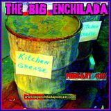 BIG ENCHILADA 33: KITCHEN GREASE