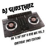 DJ GlibStylez - 80's Hip Hop R&B Mix Vol.2(Birthday Edition 2015)