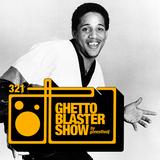 GHETTOBLASTERSHOW #321 (feb. 17/18)