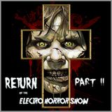 Return Of The Electro Horror Show Part 2