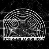 Random Radio Blow No. 57 Guestmix by Letters From Readers