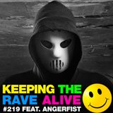 Keeping The Rave Alive Episode 219 featuring Angerfist