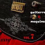 guitarras y maquinas volumen 7