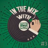 In the mix with Funkanizer / Episode #3