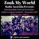 DJ Alexy Live - Part 2 - Saturday Night Zouk Party @ Connection Nov 2017 for Zouk My World Radio