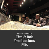 Flex Presents Tim & Bob Productions Mix