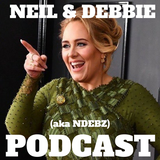 Neil & Debbie (aka NDebz) Podcast #123 ' Hi everyone, hi '  -  (Full music version)