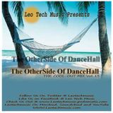 Leo Tech Music Presents The Other Side Of Dance Hall The Cool Out Mix Vol.13