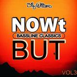 NOWt BUT - Bassline Classics - Vol 3 - djbillywilliams