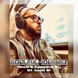 Soulful Journey - Mixed & Compiled By: DJ Angel B!