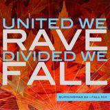 Burningmix 24 :: Fall Mix :: United We Rave, Divided We Fall