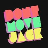 The Dont Move Jack Hour 16/03/12