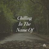 Chilling In The Name Of... Vol. 1: Christian Scott, Desmond Cheese, Deep, Dj Cam, Dibia$E...