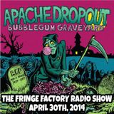 The Fringe Factory Radio Show -April 30th, 2014