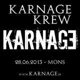 Karnage Krew @ Karnage ( 28.06.2013 )
