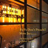 Pa Pa Don't Preach !! More Jazz.....