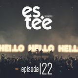 """es.tee Sessions"" Episode 122"