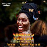 DJ Angel B! Presents: Soulfrica Vibecast (Episode XXIII) Afro - Soul Spirit