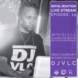 Initial Reaction Live Stream Episode: 29