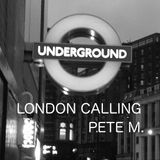 LONDON CALLING BY PETE M.