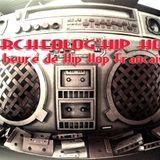 Archeolog'hip hop : 1 heure de Hip Hop Francais entre classiques, rares et remix