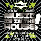 hitXLDaniel - Music Is In The House, Vol. 3 (PROMOTION-Mix)