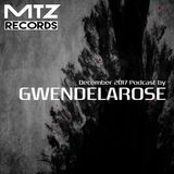 "MTZ Records present ""Gwendelarose Podcast December 2017"""