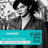 Girls Gone Vinyl Exclusive Mix #45 - Cocorosee - Paris