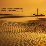 Saan Trape & Pischalov - Phase Techno (podcast 012) [MWR]