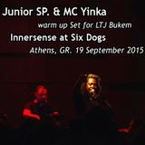 Junior SP. & MC Yinka - WarmUp Set for LTJ Bukem - Innersense at Six Dogs - Athens 19 Sept. 2015
