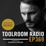 DANCElectric #027 / TOOLROOM Radio EP369 by Mark Knight present guest mix by DANCElectricPHILIPE